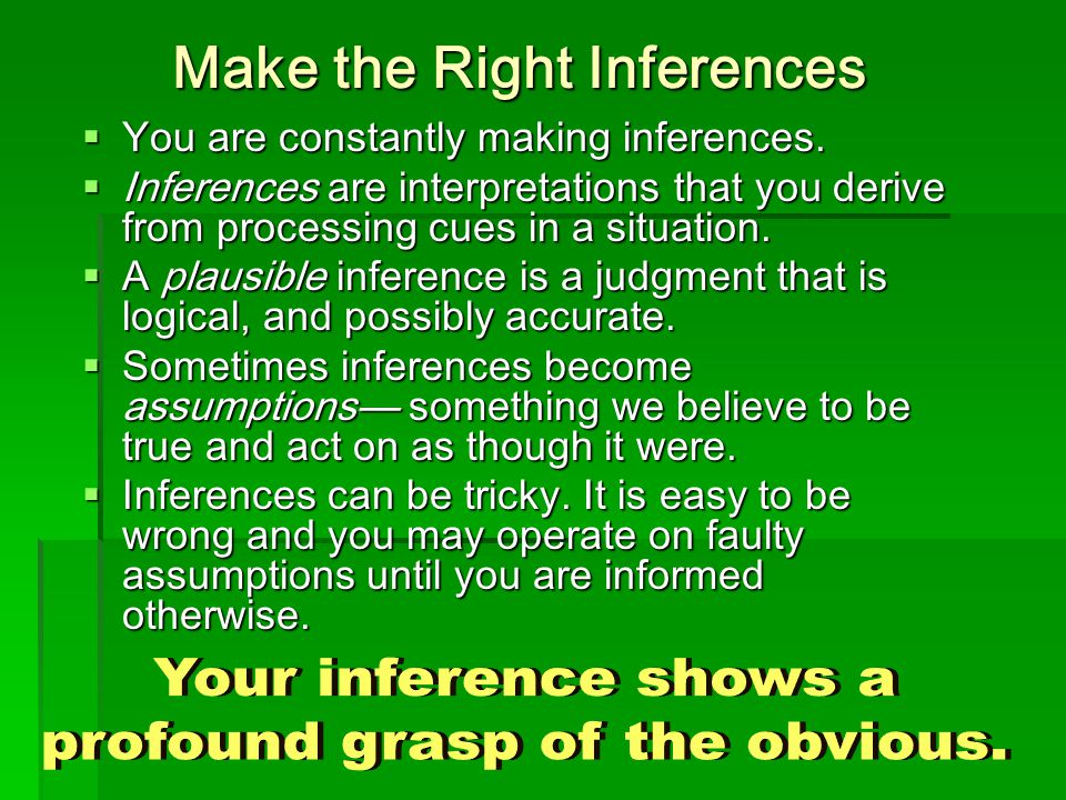 Make the Right Inferences