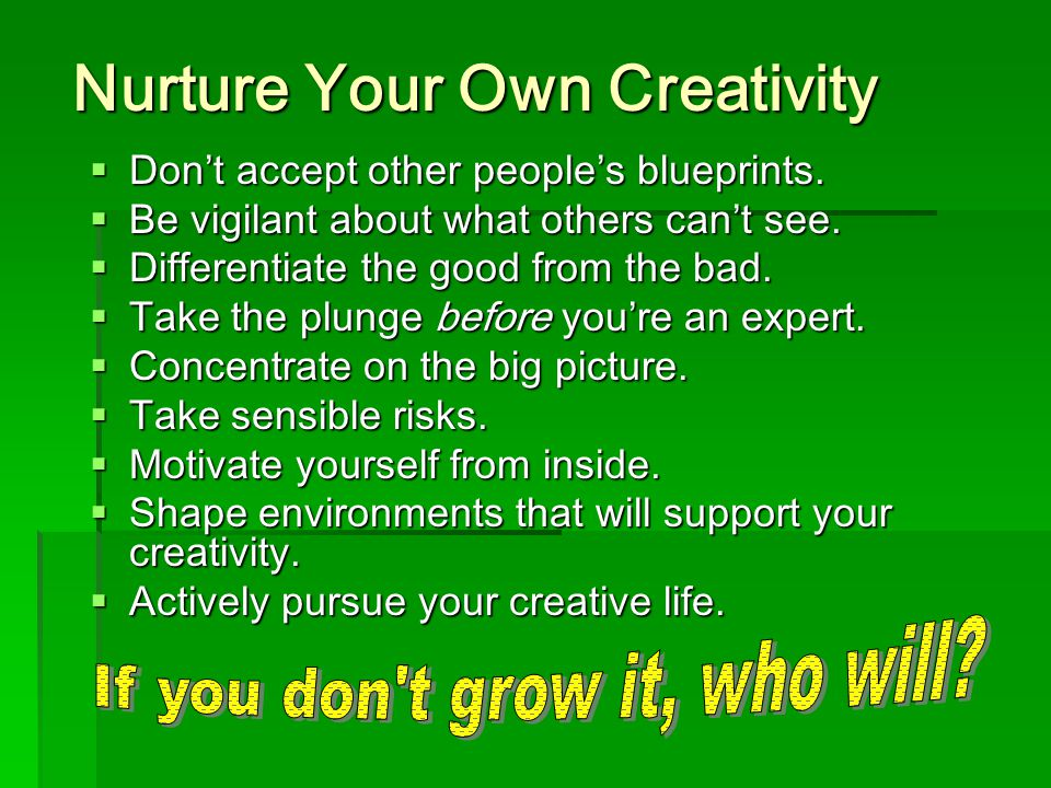 Nurture Your Own Creativity