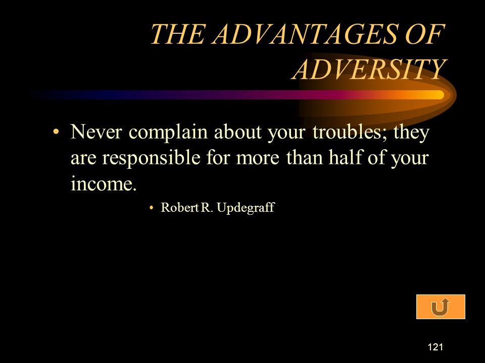 THE ADVANTAGES OF ADVERSITY