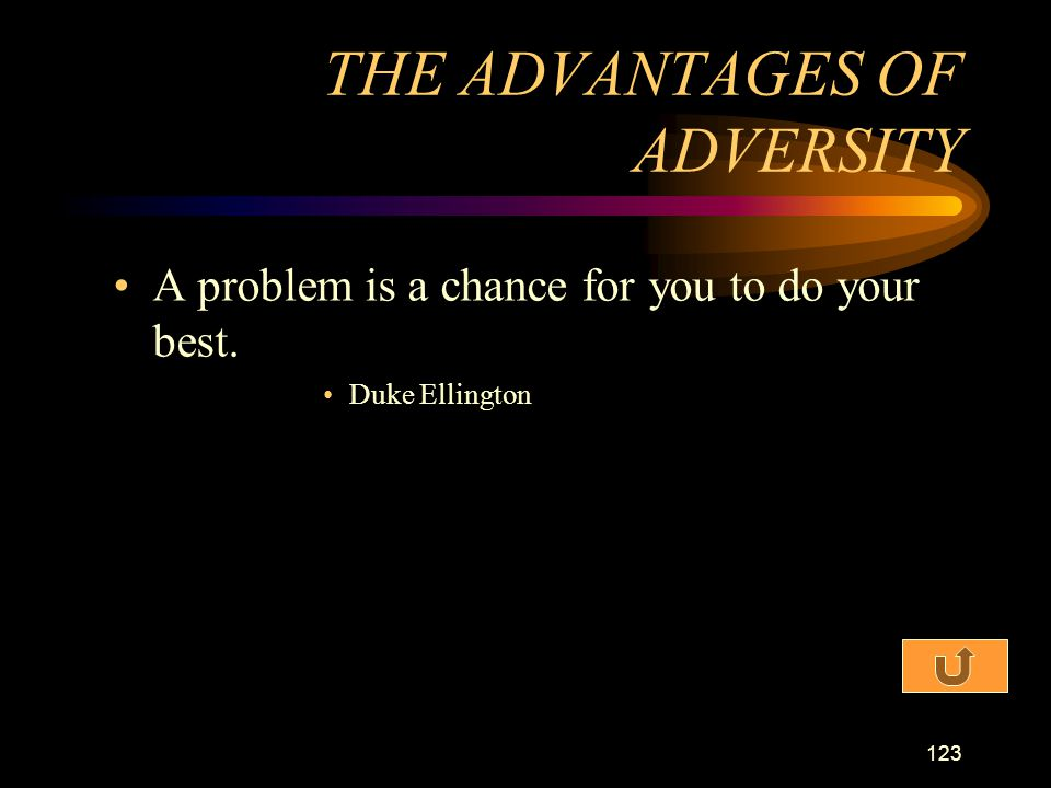 THE ADVANTAGES OF ADVERSITY