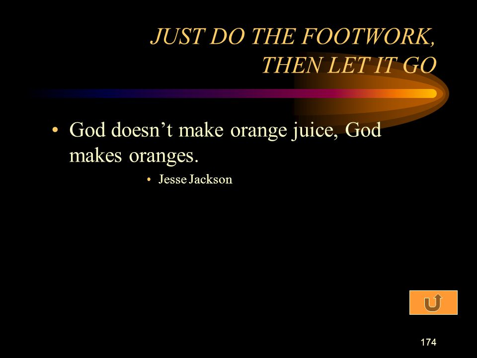 JUST DO THE FOOTWORK, THEN LET IT GO