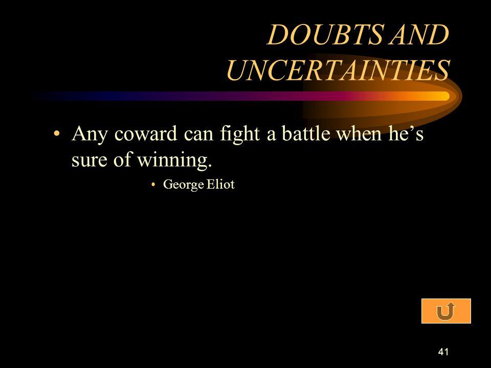 DOUBTS AND UNCERTAINTIES