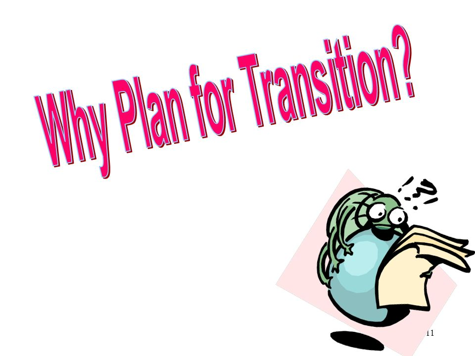 Why Plan for Transition