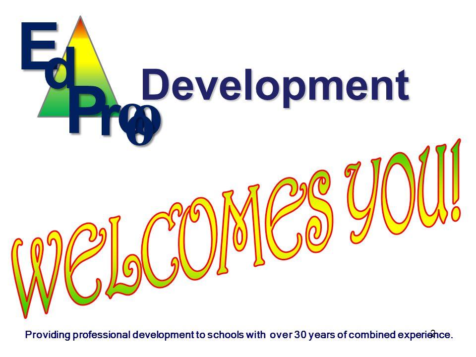E P o d r Development WELCOMEs You!