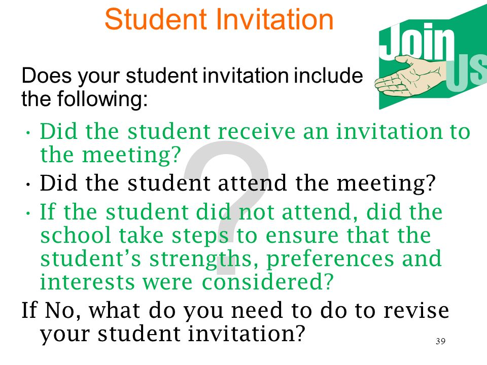 Student Invitation Does your student invitation include the following: Did the student receive an invitation to the meeting