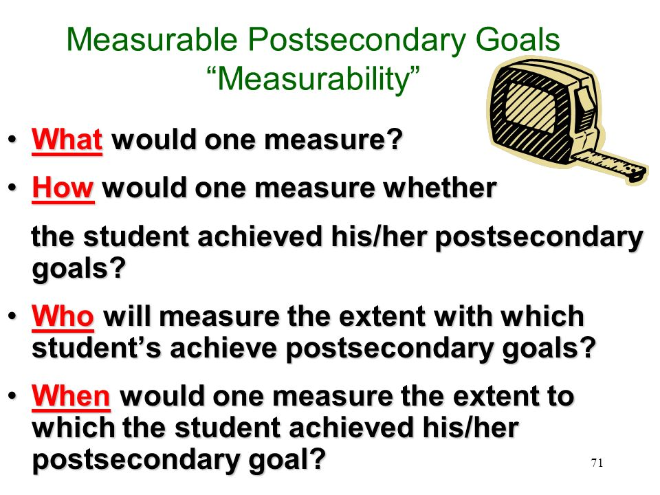 Measurable Postsecondary Goals Measurability