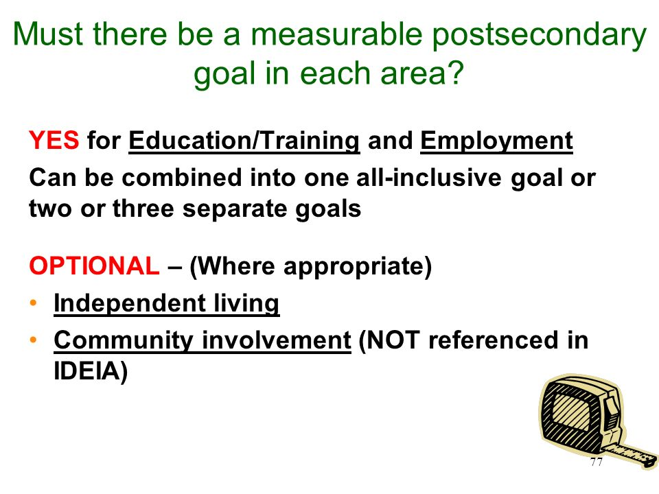 Must there be a measurable postsecondary goal in each area