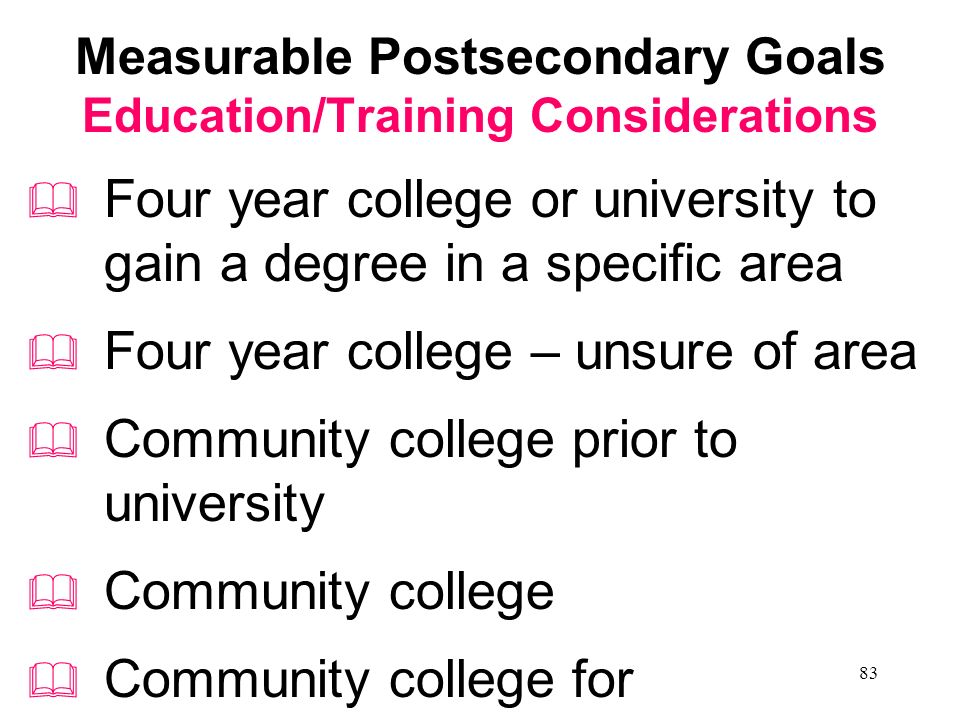 Measurable Postsecondary Goals Education/Training Considerations