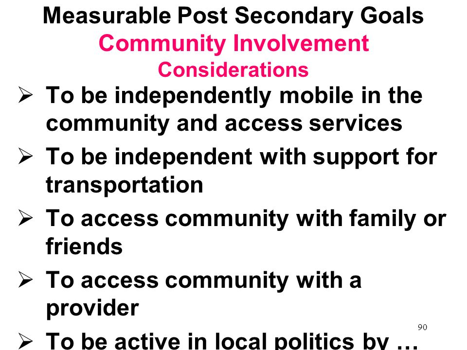 Measurable Post Secondary Goals Community Involvement Considerations