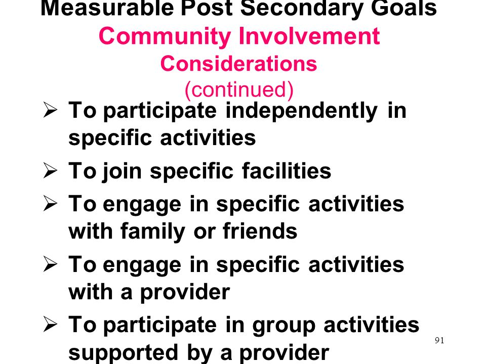 Measurable Post Secondary Goals Community Involvement Considerations (continued)