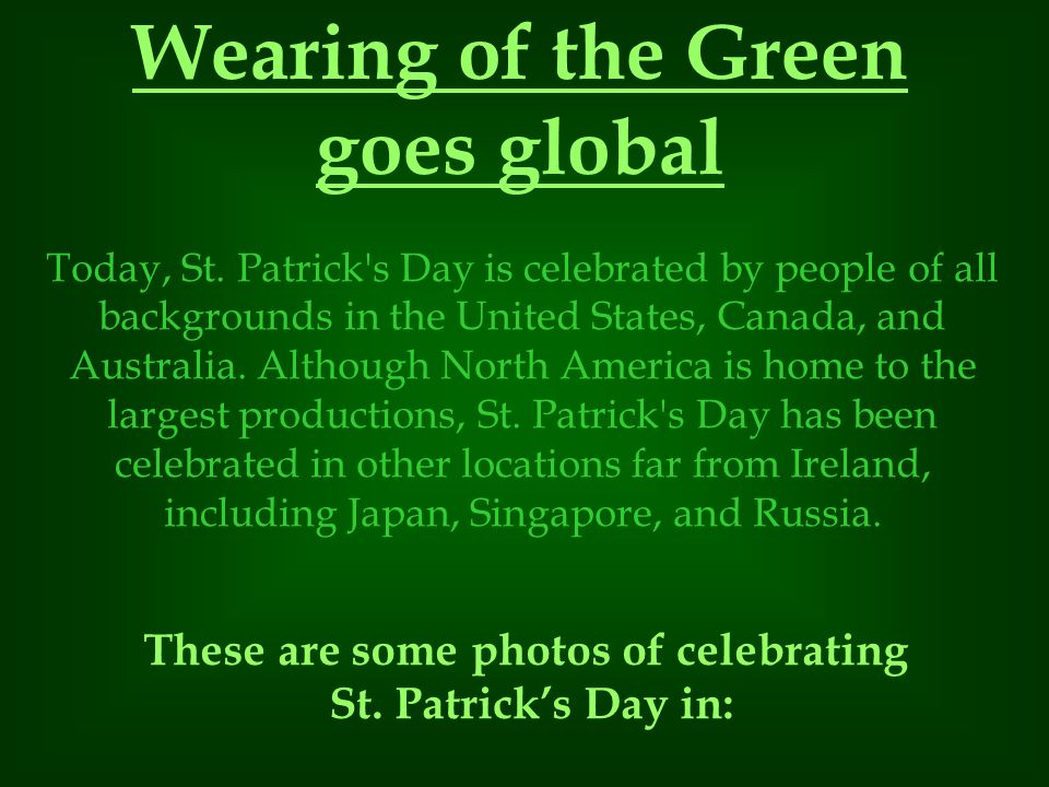 Wearing of the Green goes global These are some photos of celebrating