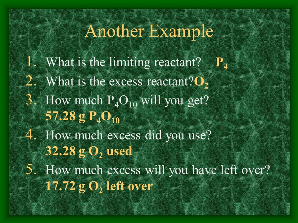 Another Example What is the limiting reactant P4