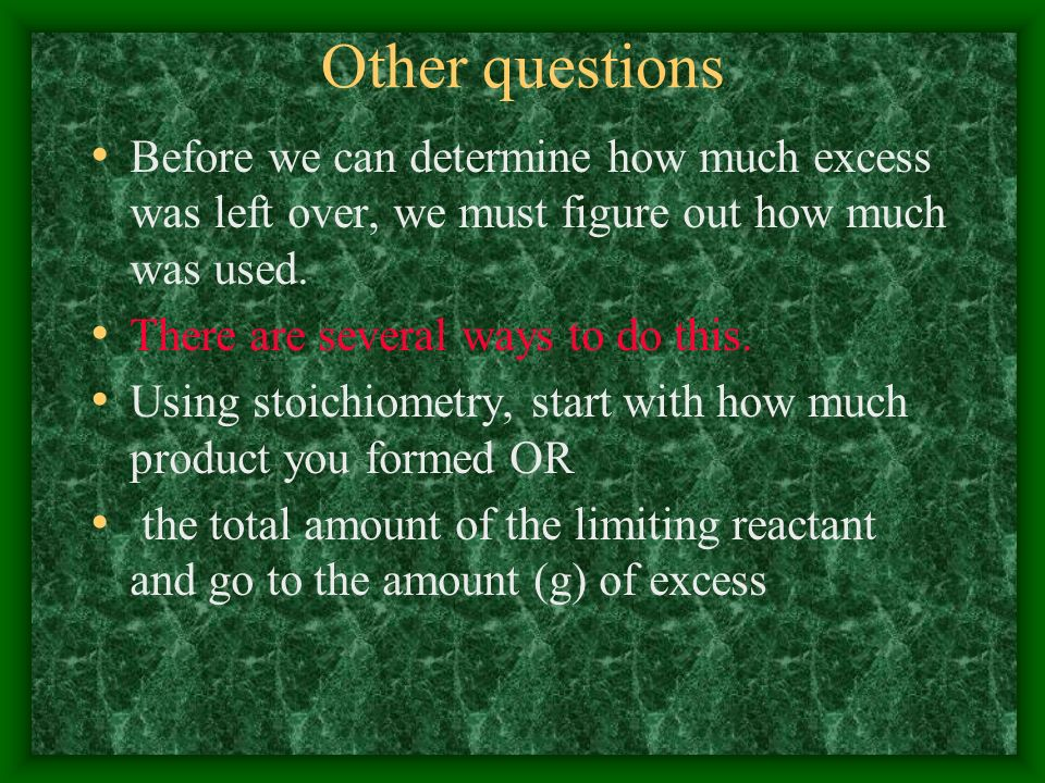 Other questionsBefore we can determine how much excess was left over, we must figure out how much was used.