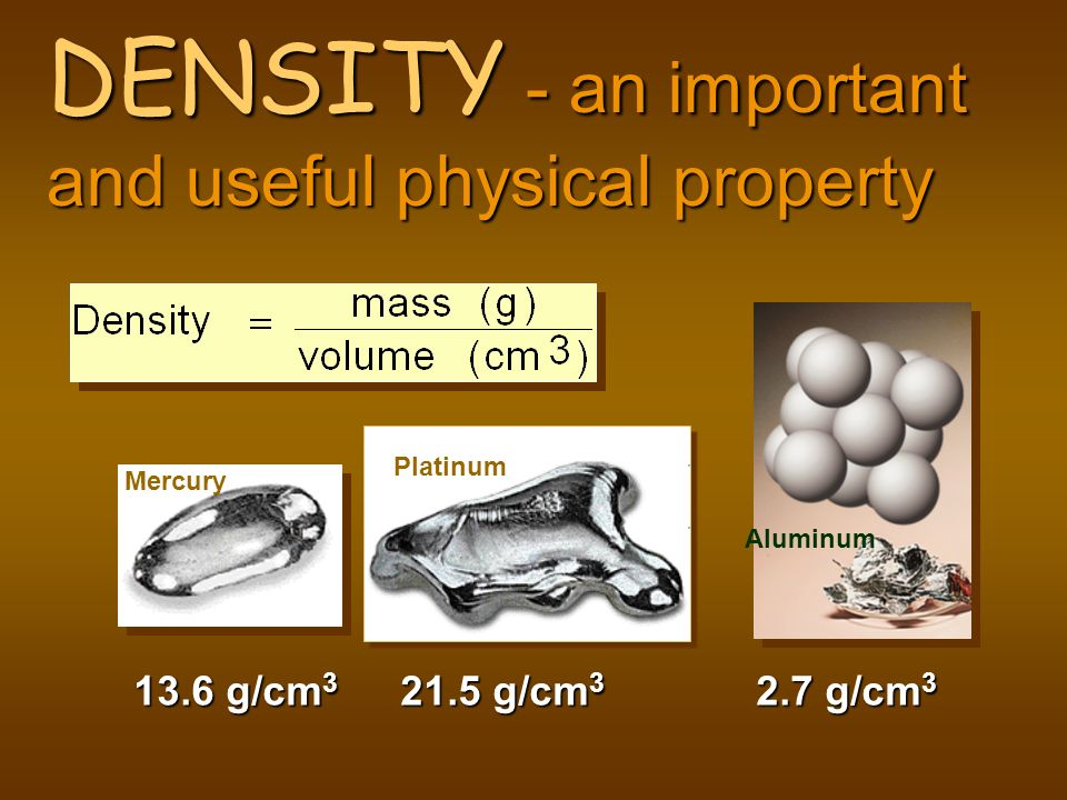 DENSITY - an important and useful physical property