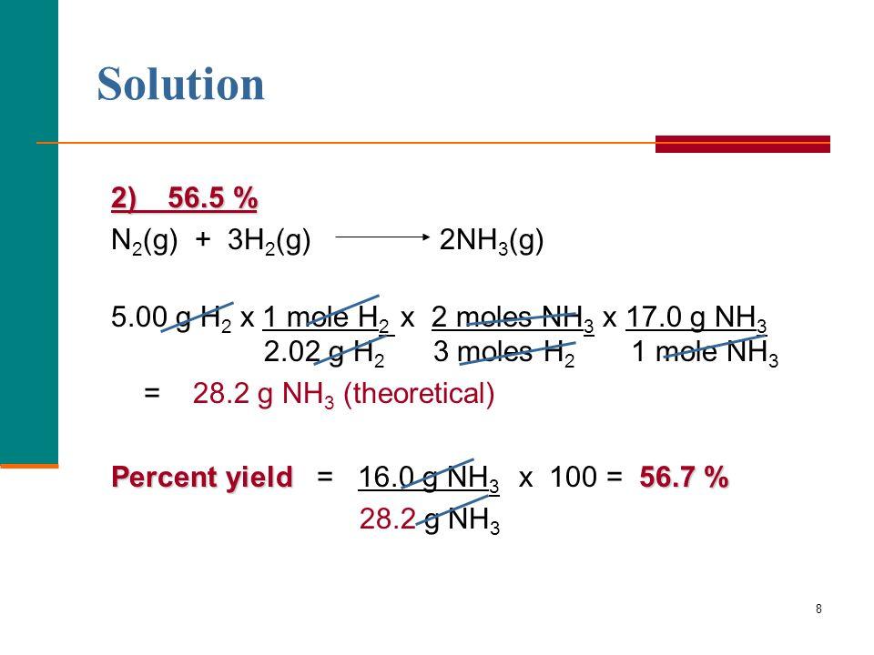 Solution 2) 56.5 % N2(g) + 3H2(g) 2NH3(g)