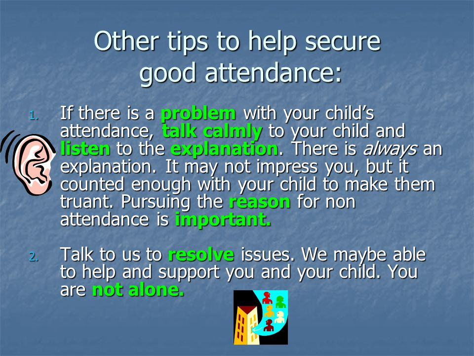 Other tips to help secure good attendance: