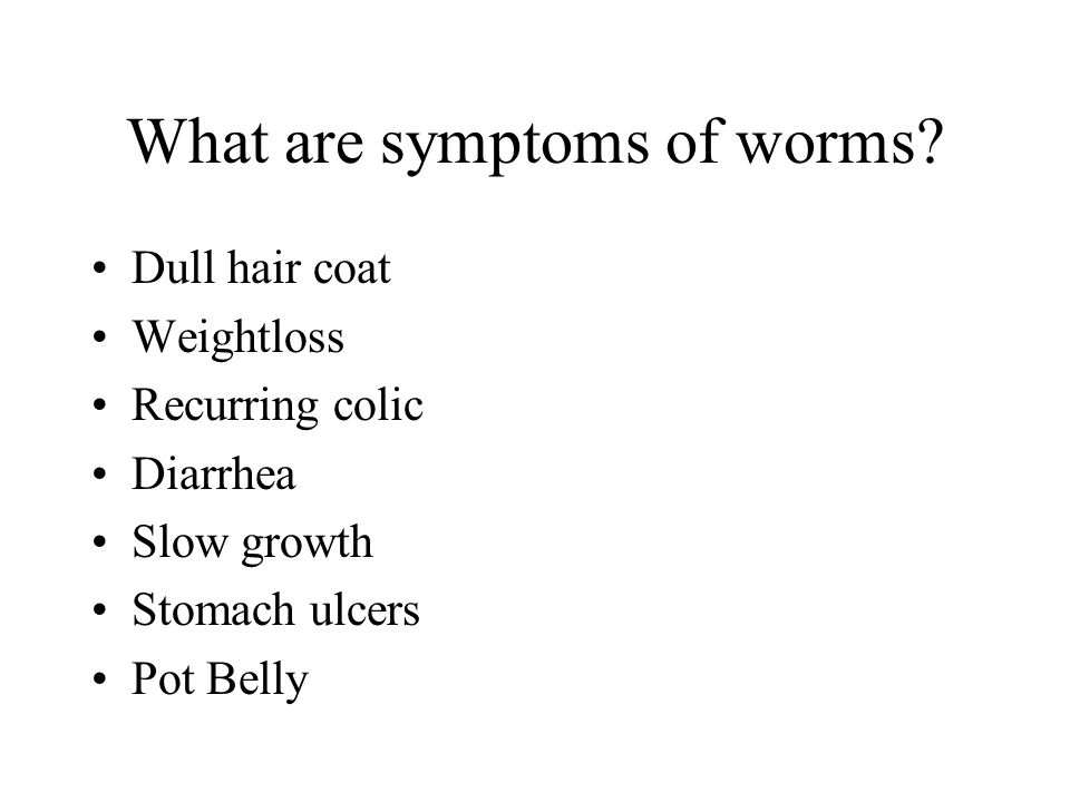 What are symptoms of worms