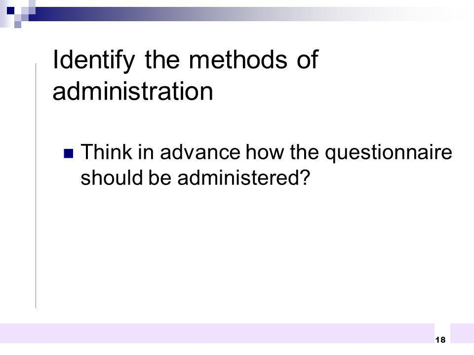 Identify the methods of administration