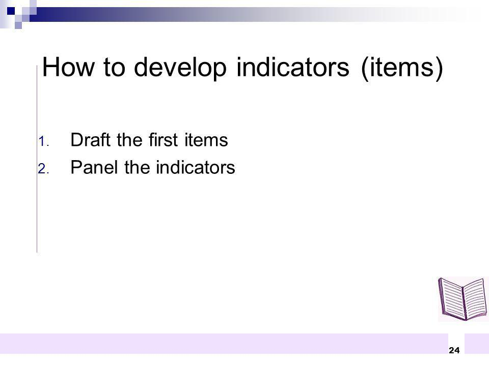 How to develop indicators (items)