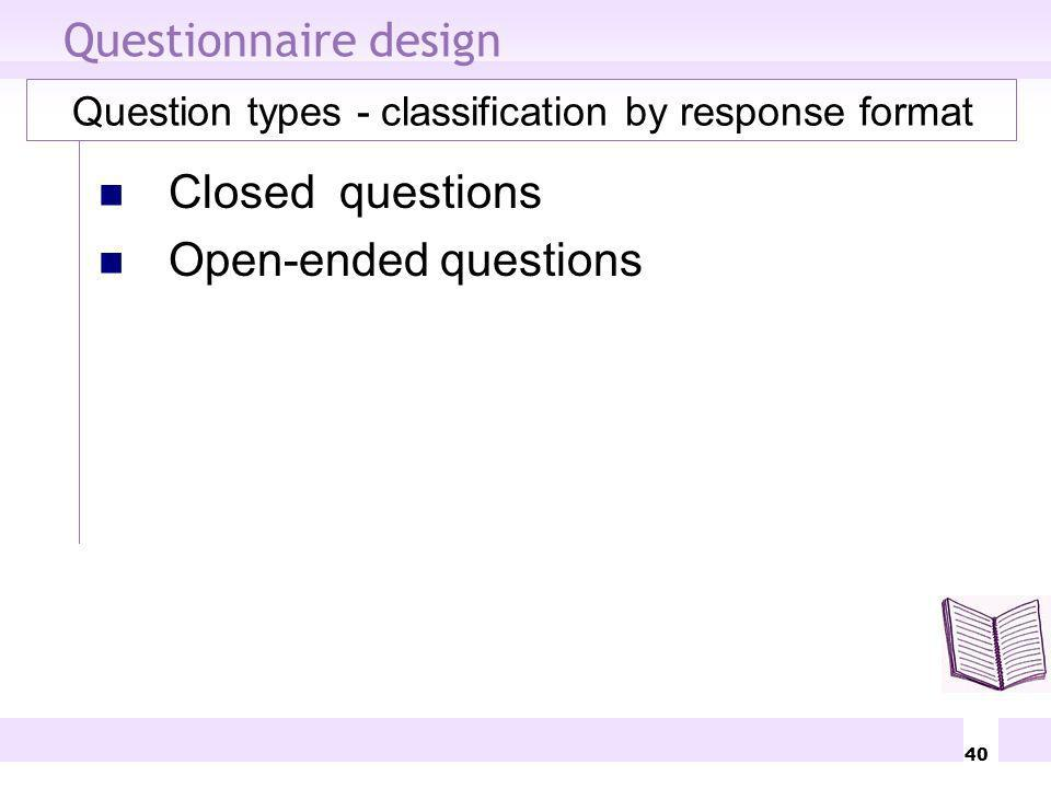 Questionnaire design Closed questions Open-ended questions