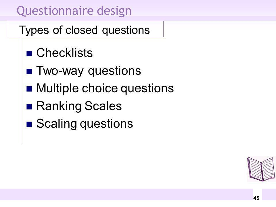 Multiple choice questions Ranking Scales Scaling questions