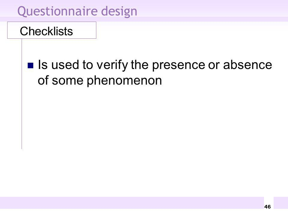 Is used to verify the presence or absence of some phenomenon