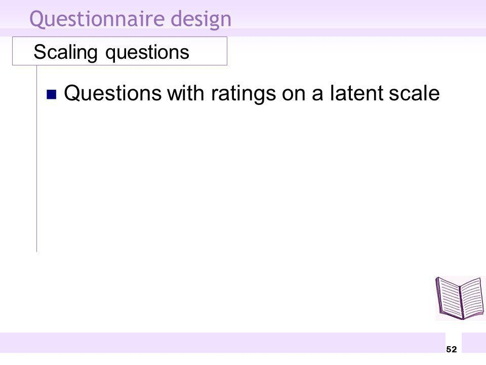 Questions with ratings on a latent scale