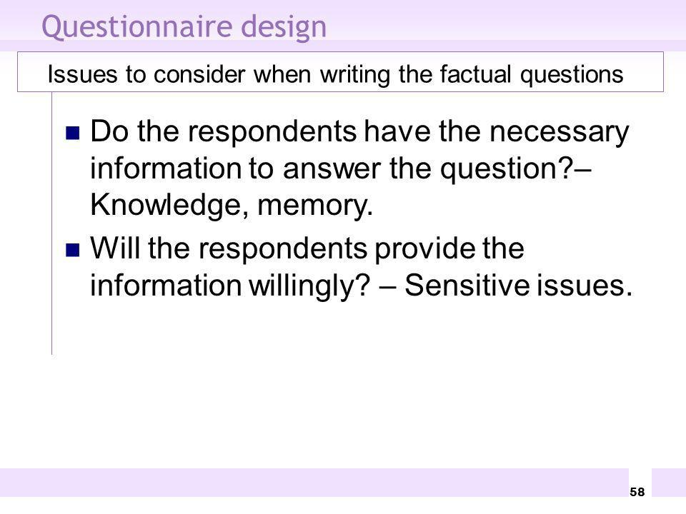 Questionnaire design Issues to consider when writing the factual questions.