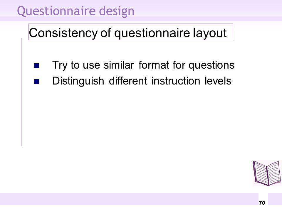 Consistency of questionnaire layout