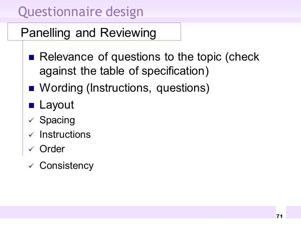 Questionnaire design Panelling and Reviewing