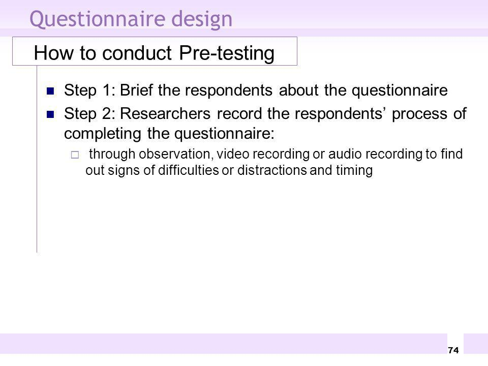 Questionnaire design How to conduct Pre-testing