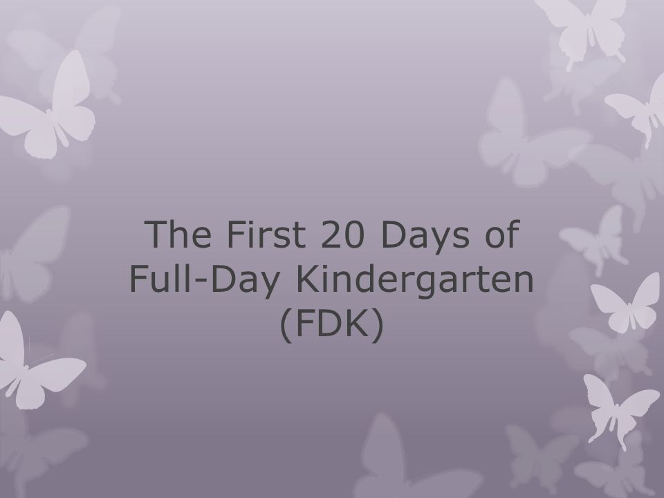 The First 20 Days of Full-Day Kindergarten (FDK)