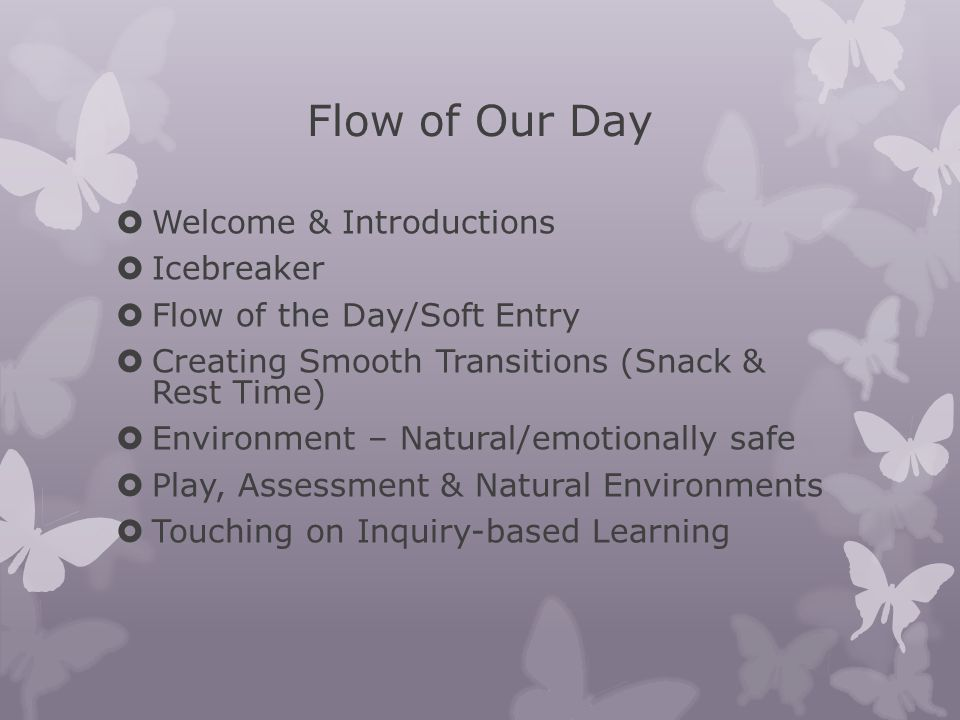 Flow of Our Day Welcome & Introductions Icebreaker