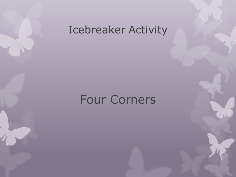 Four Corners Icebreaker Activity I am enjoying summer holidays