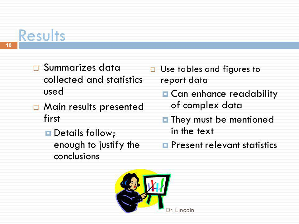 Results Summarizes data collected and statistics used