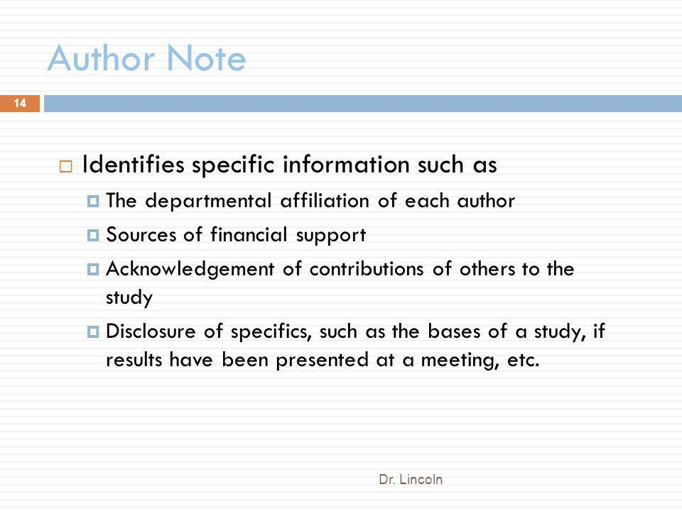 Author Note Identifies specific information such as
