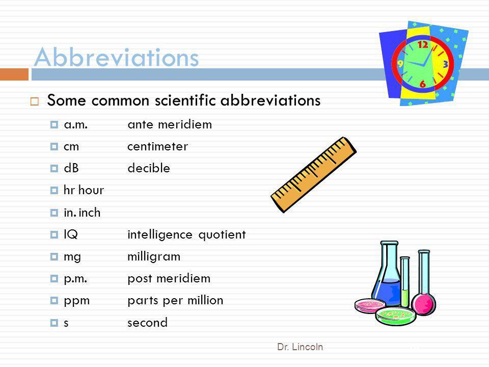Abbreviations Some common scientific abbreviations a.m. ante meridiem