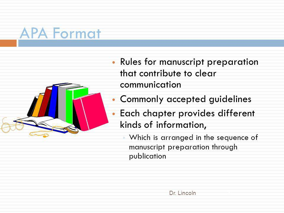 APA Format Rules for manuscript preparation that contribute to clear communication. Commonly accepted guidelines.