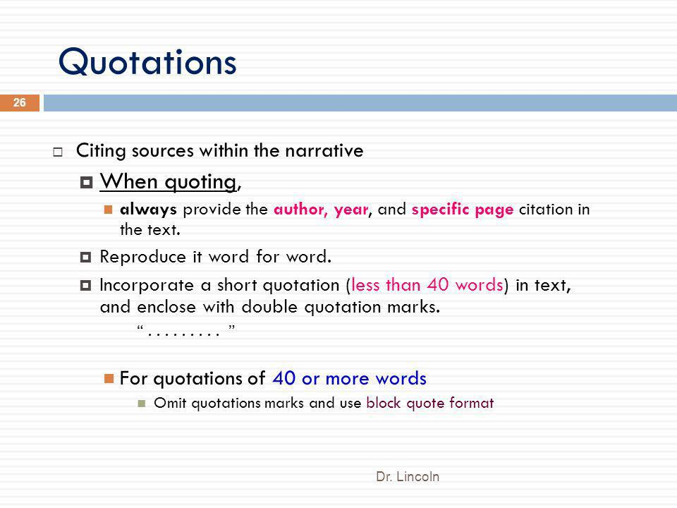 Quotations When quoting, Citing sources within the narrative