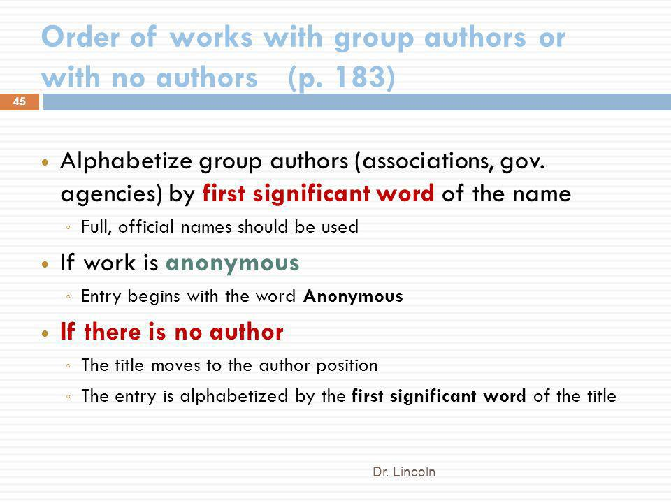 Order of works with group authors or with no authors (p. 183)