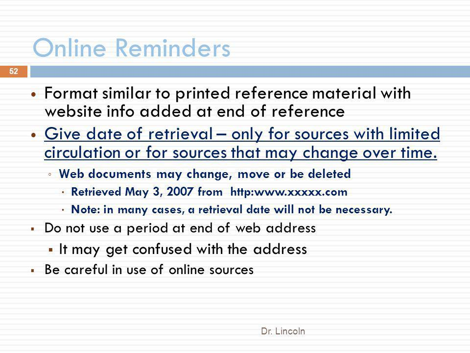 Online Reminders Format similar to printed reference material with website info added at end of reference.