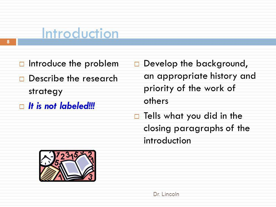 Introduction Introduce the problem Describe the research strategy