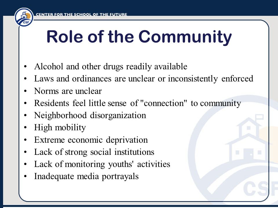 Role of the Community Alcohol and other drugs readily available