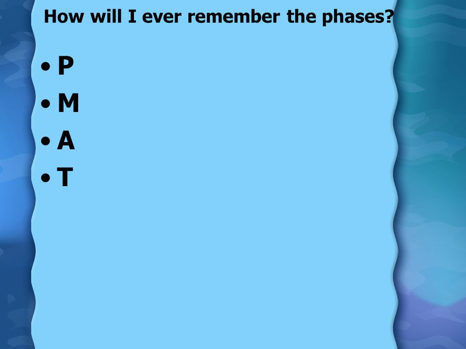How will I ever remember the phases