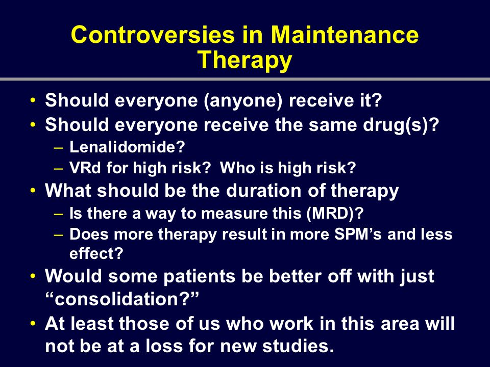 Controversies in Maintenance Therapy