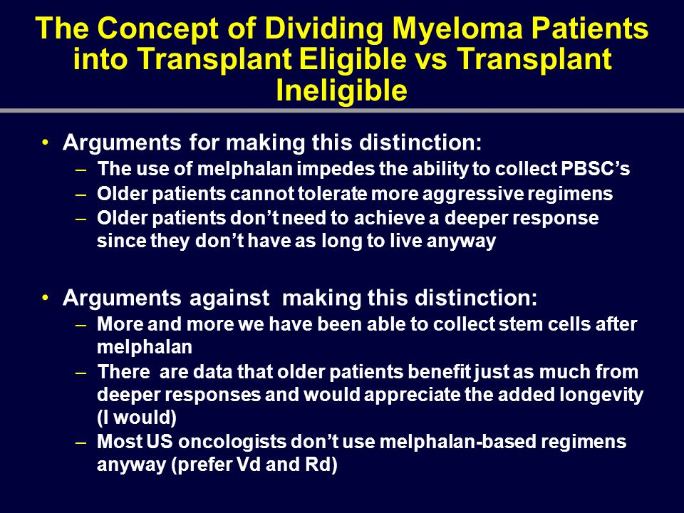 The Concept of Dividing Myeloma Patients into Transplant Eligible vs Transplant Ineligible