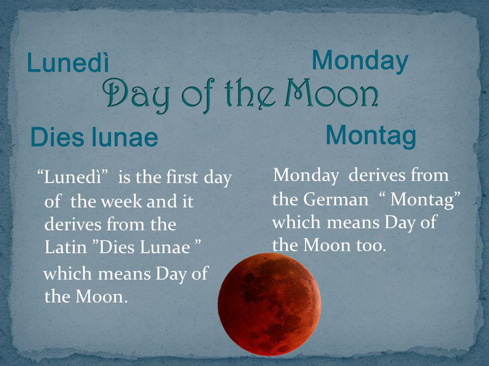 Day of the Moon Lunedì Monday
