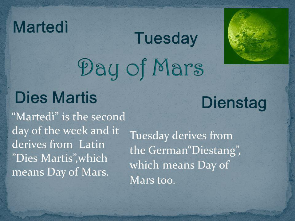 Day of Mars Martedì Tuesday Dienstag Tuesday derives from