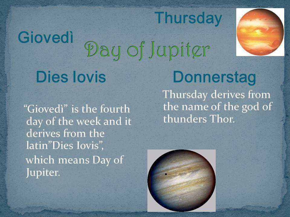 Day of Jupiter Giovedì Dies Iovis Thursday Donnerstag