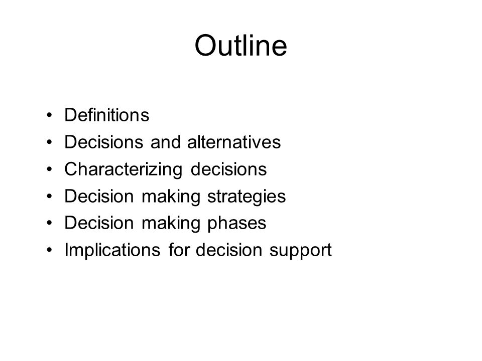 Outline Definitions Decisions and alternatives